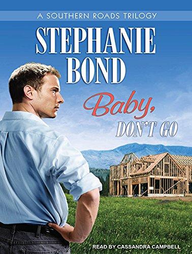 Baby, Dont Go: Stephanie Bond