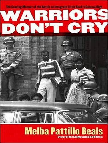 9781452634944: Warriors Don't Cry: A Searing Memoir of the Battle to Integrate Little Rock's Central High