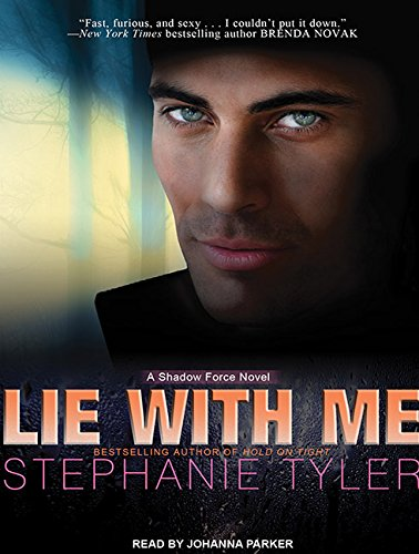 Lie with Me (Library Edition): A Shadow Force Novel: Stephanie Tyler