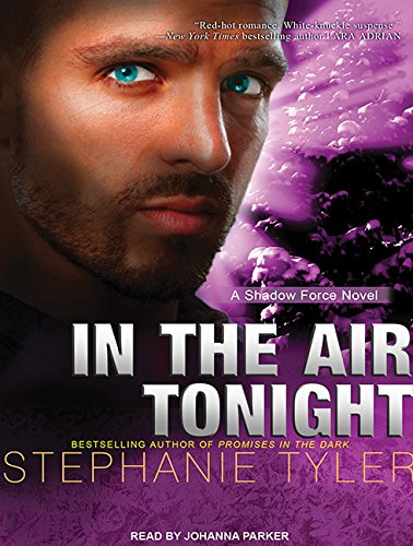 In the Air Tonight: A Shadow Force Novel (Compact Disc): Stephanie Tyler