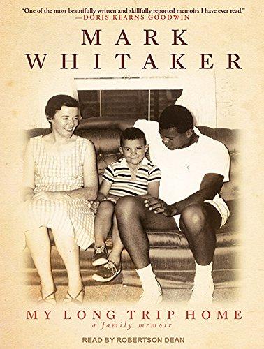 My Long Trip Home (Library Edition): A Family Memoir: Mark Whitaker