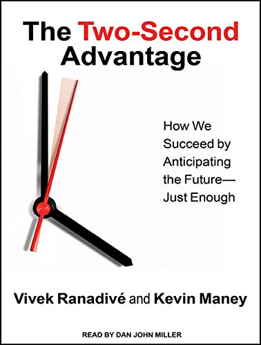 The Two-Second Advantage: How We Succeed by Anticipating the Future---Just Enough (1452635064) by Maney, Kevin; Ranadive, Vivek