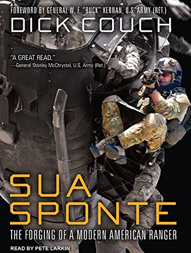 Sua Sponte (Library Edition): The Forging of a Modern American Ranger: Dick Couch