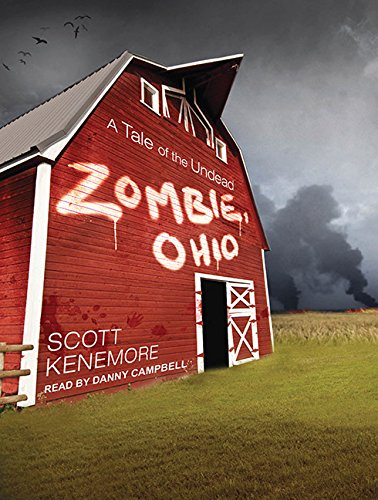 Zombie, Ohio: A Tale of the Undead: Scott Kenemore