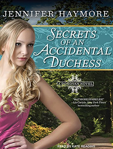 Secrets of an Accidental Duchess (Library Edition): Jennifer Haymore