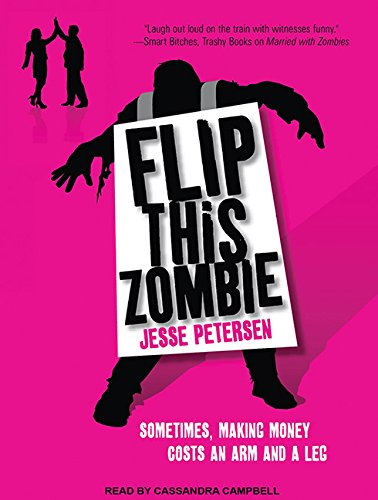 Flip This Zombie (Library Edition): Jesse Petersen