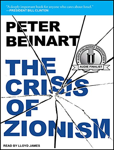 The Crisis of Zionism (Library Edition): Peter Beinart