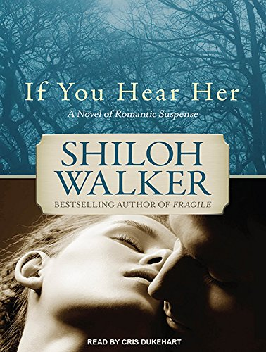 If You Hear Her: A Novel of Romantic Suspense (Compact Disc): Shiloh Walker
