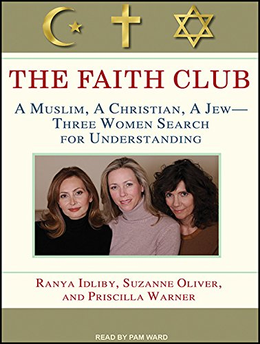 The Faith Club (Library Edition): A Muslim, A Christian, A Jew-- Three Women Search for ...
