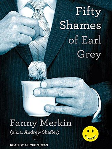 Fifty Shames of Earl Grey: A Parody (Compact Disc): Fanny Merkin