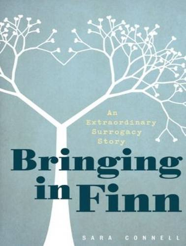 Bringing in Finn: An Extraordinary Surrogacy Story (Compact Disc): Sara Connell