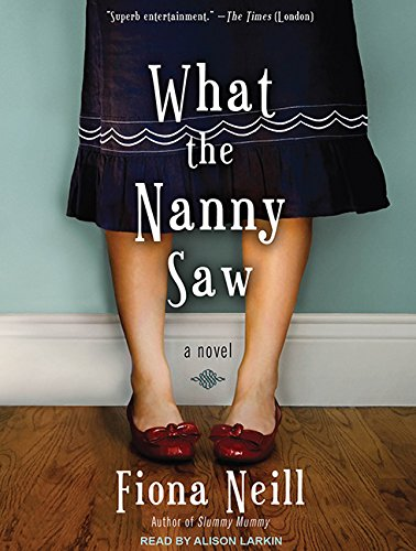 What the Nanny Saw (Library Edition): Fiona Neill