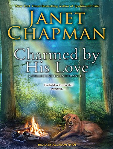 Charmed by His Love (Library Edition): Janet Chapman