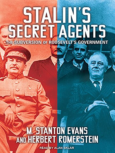 Stalin s Secret Agents (Library Edition): The Subversion of Roosevelt s Government: M. Stanton ...