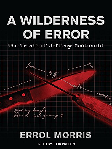 A Wilderness of Error: The Trials of Jeffrey MacDonald (Compact Disc): Errol Morris