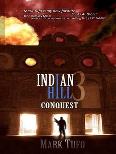 Indian Hill 3 (Library Edition): Conquest: Mark Tufo