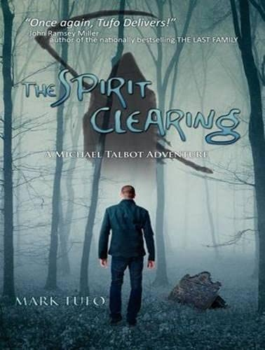 The Spirit Clearing (Library Edition): A Michael Talbot Adventure: Mark Tufo