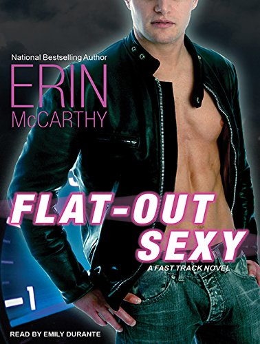 Flat-Out Sexy (Library Edition): Erin McCarthy