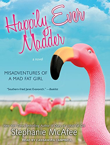 Happily Ever Madder (Library Edition): Misadventures of a Mad Fat Girl: Stephanie McAfee