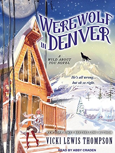 Werewolf in Denver (Library Edition): Vicki Lewis Thompson