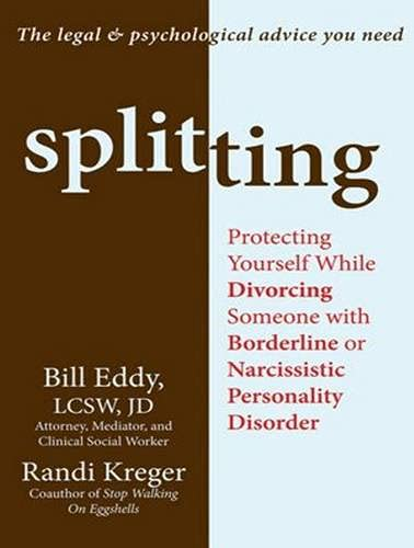 Splitting (Library Edition): Protecting Yourself While Divorcing Someone With Borderline or ...