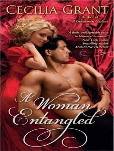 A Woman Entangled (Library Edition): Cecilia Grant