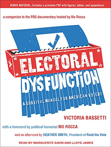 Electoral Dysfunction: A Survival Manual for American Voters: Victoria Bassetti