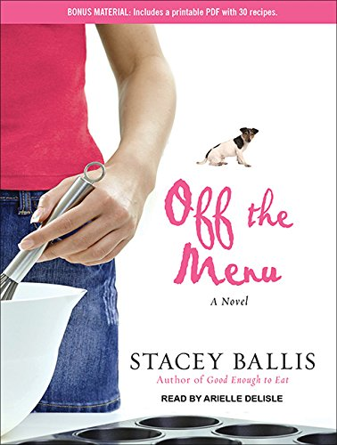 Off the Menu (Library Edition): Stacey Ballis