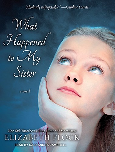 What Happened to My Sister (Library Edition): Elizabeth Flock
