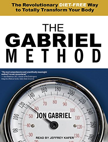 9781452641331: The Gabriel Method: The Revolutionary Diet-free Way to Totally Transform Your Body