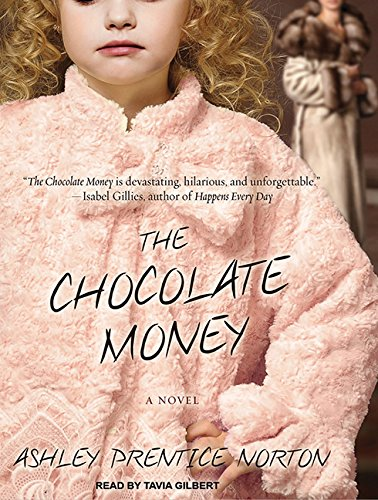 The Chocolate Money (Compact Disc): Ashley Prentice Norton
