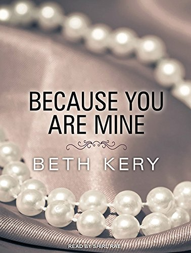 Because You Are Mine (Library Edition): Beth Kery