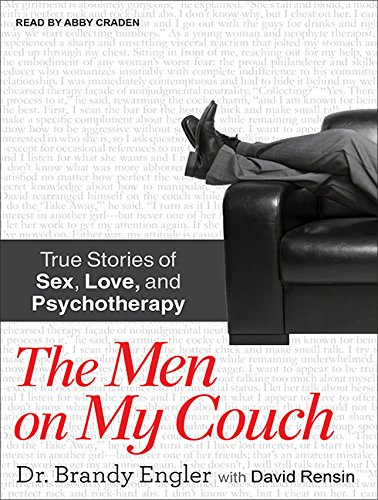 9781452642048: The Men on My Couch: True Stories of Sex, Love, and Psychotherapy