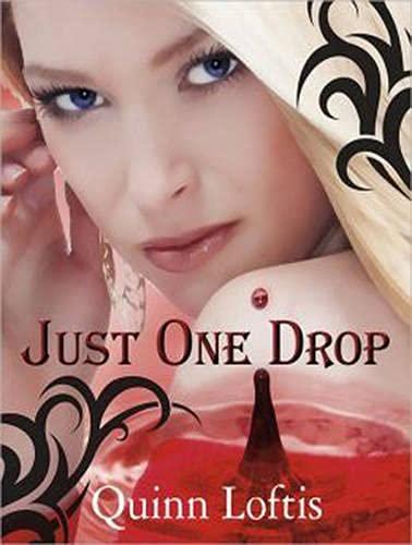 Just One Drop (Library Edition): Quinn Loftis