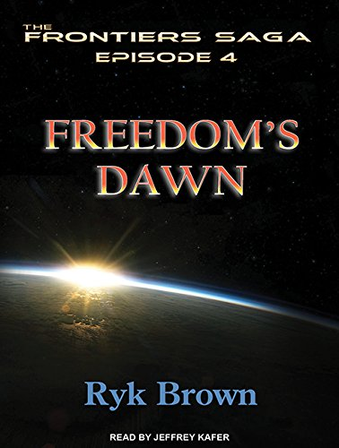 Freedom s Dawn (Library Edition): Ryk Brown
