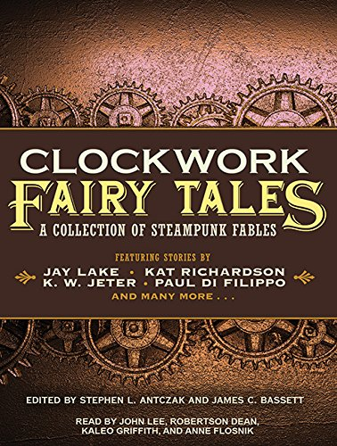 9781452643588: Clockwork Fairy Tales: A Collection of Steampunk Fables