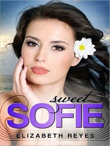 Sweet Sofie (Library Edition): Elizabeth Reyes