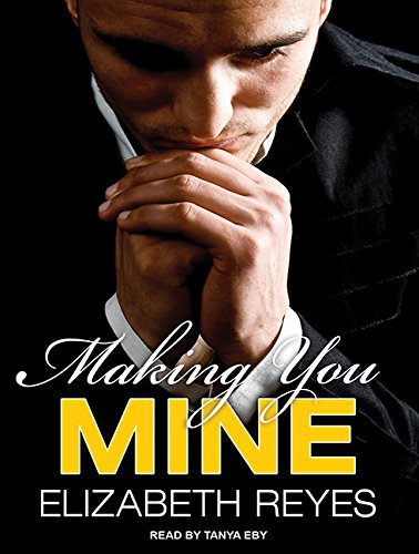 Making You Mine (Library Edition): Elizabeth Reyes