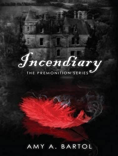 Incendiary (Library Edition): Amy Bartol