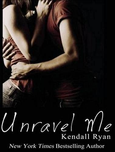Unravel Me (Compact Disc): Kendall Ryan