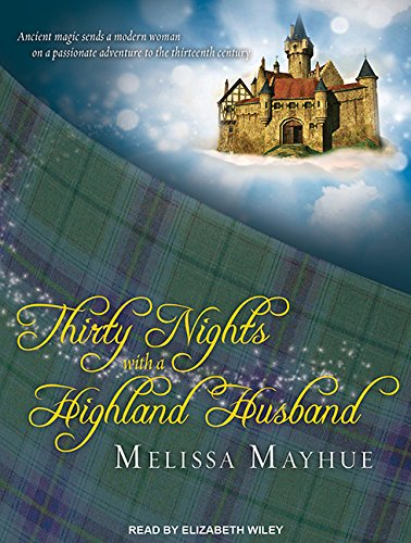 Thirty Nights With a Highland Husband (Library Edition): Melissa Mayhue