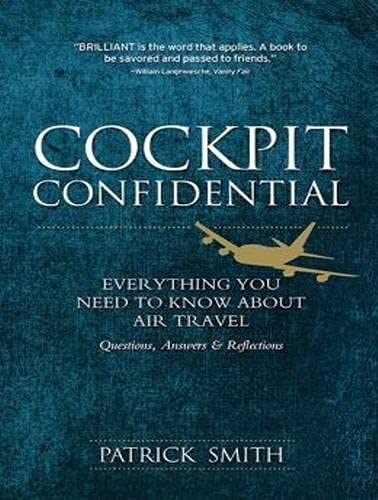 Cockpit Confidential: Everything You Need to Know About Air Travel: Questions, Answers, and ...