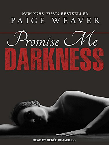 Promise Me Darkness (Library Edition): Paige Weaver