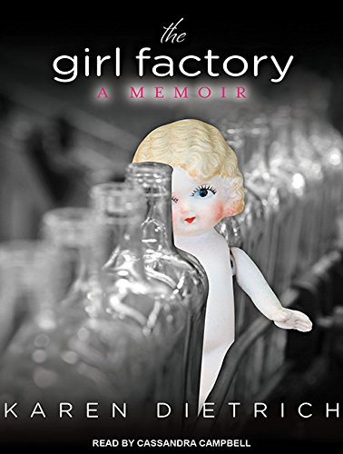 The Girl Factory: A Memoir (Compact Disc): Karen Dietrich