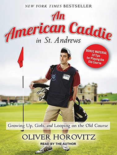 9781452645797: An American Caddie in St. Andrews: Growing Up, Girls, and Looping on the Old Course