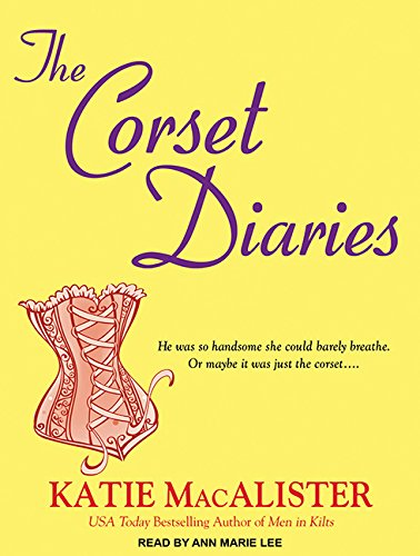 The Corset Diaries (Compact Disc): Katie MacAlister
