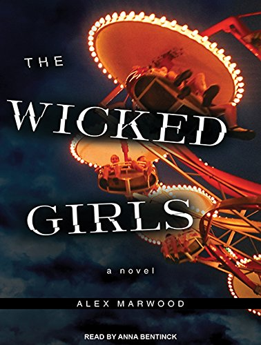 The Wicked Girls (Library Edition): Alex Marwood
