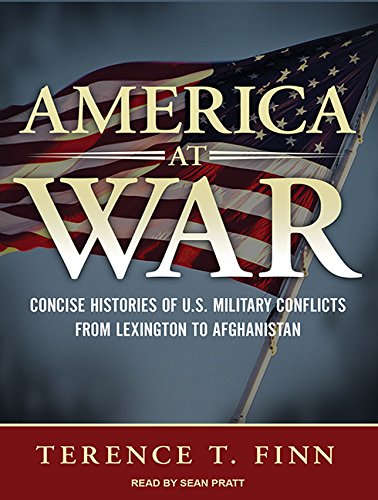 9781452645988: America at War: Concise Histories of U.S. Military Conflicts from Lexington to Afghanistan
