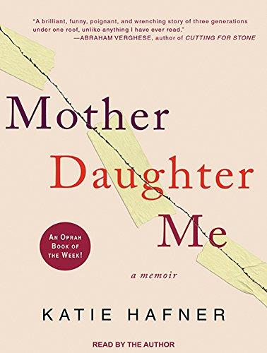 Mother Daughter Me (Library Edition): Katie Hafner