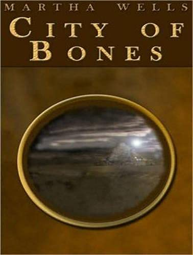City of Bones (Library Edition): Martha Wells